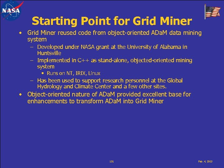 Starting Point for Grid Miner • Grid Miner reused code from object-oriented ADa. M