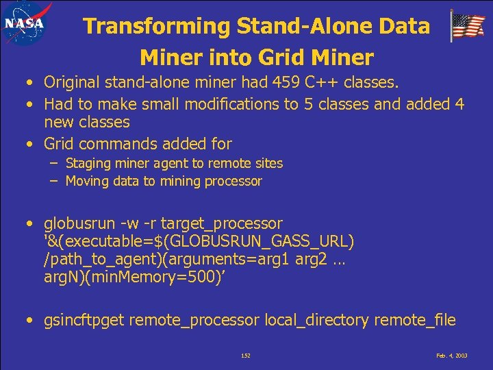 Transforming Stand-Alone Data Miner into Grid Miner • Original stand-alone miner had 459 C++