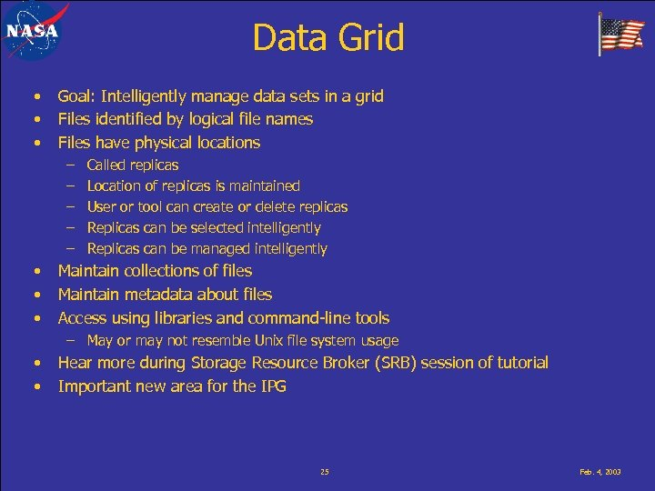 Data Grid • • • Goal: Intelligently manage data sets in a grid Files