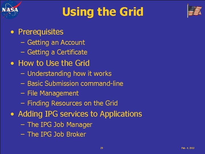 Using the Grid • Prerequisites – Getting an Account – Getting a Certificate •