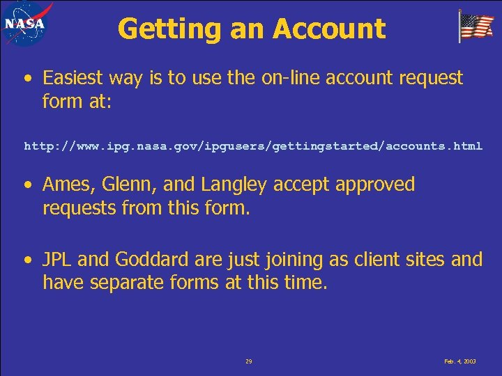 Getting an Account • Easiest way is to use the on-line account request form