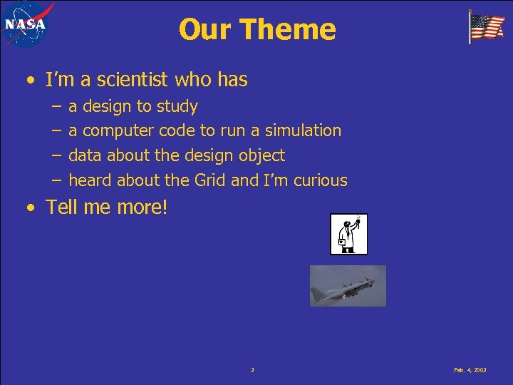 Our Theme • I'm a scientist who has – – a design to study