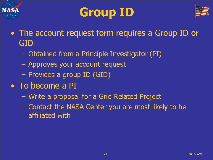 Group ID • The account request form requires a Group ID or GID –