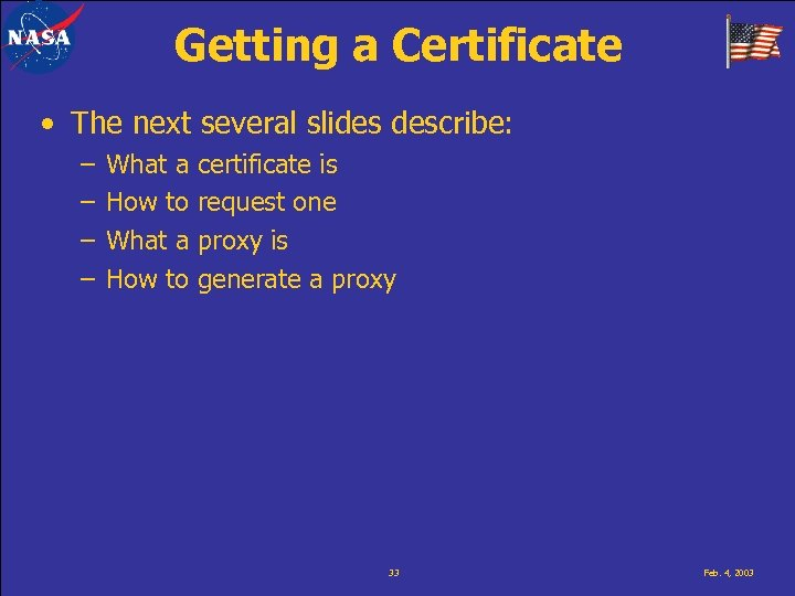 Getting a Certificate • The next several slides describe: – – What a How