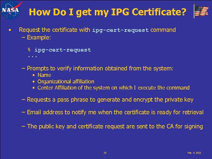 How Do I get my IPG Certificate? • Request the certificate with ipg-cert-request command