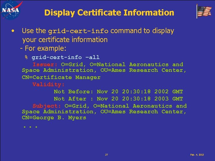 Display Certificate Information • Use the grid-cert-info command to display your certificate information -