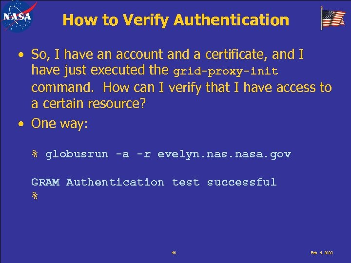 How to Verify Authentication • So, I have an account and a certificate, and