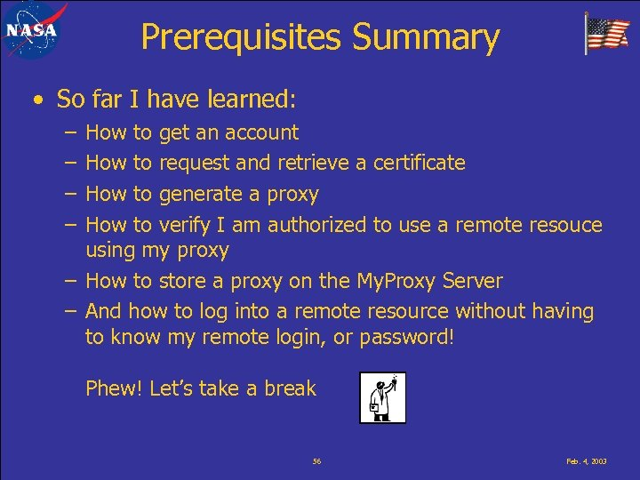 Prerequisites Summary • So far I have learned: – – How to get an