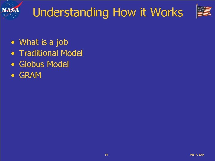 Understanding How it Works • • What is a job Traditional Model Globus Model