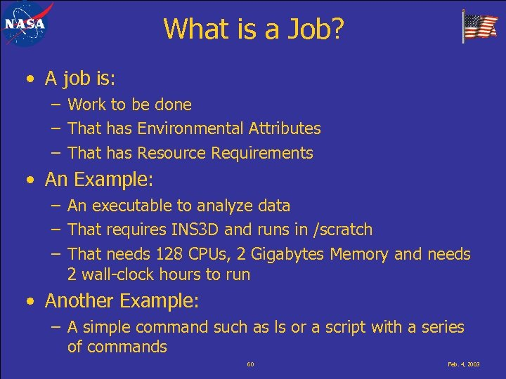 What is a Job? • A job is: – Work to be done –