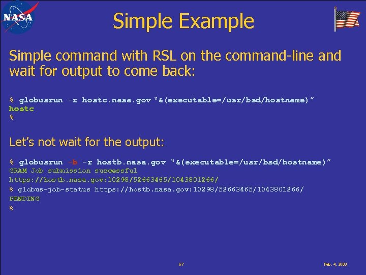Simple Example Simple command with RSL on the command-line and wait for output to