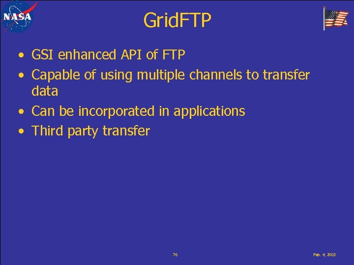 Grid. FTP • GSI enhanced API of FTP • Capable of using multiple channels