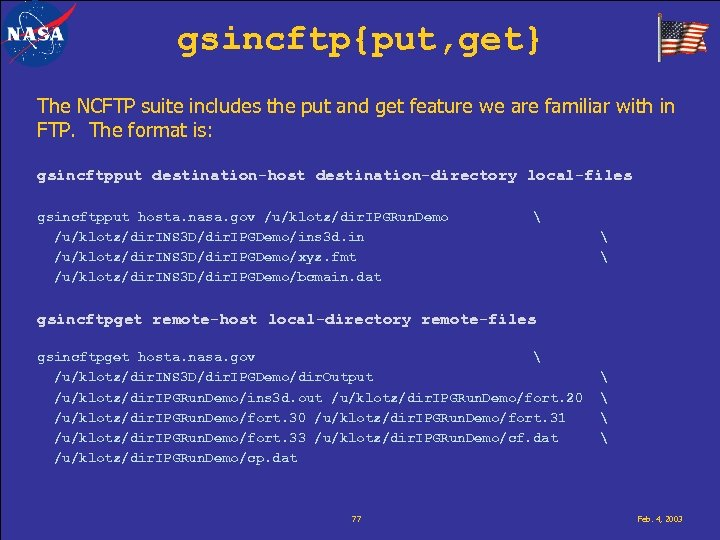 gsincftp{put, get} The NCFTP suite includes the put and get feature we are familiar