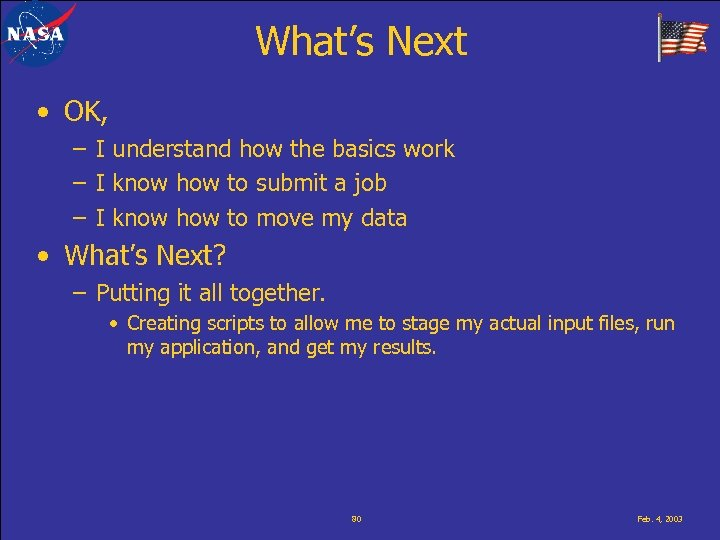 What's Next • OK, – I understand how the basics work – I know