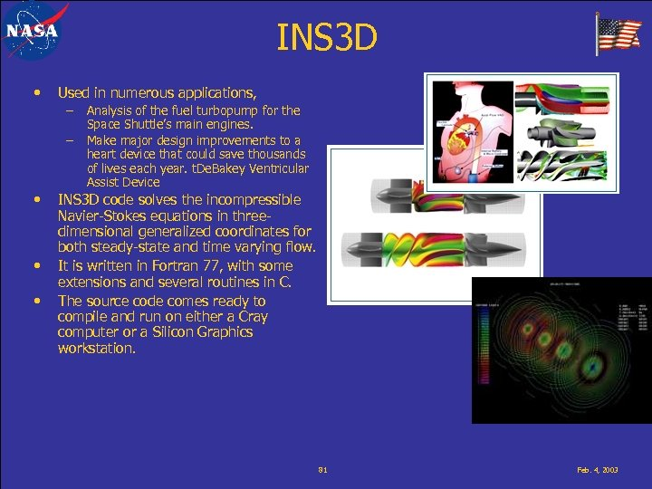 INS 3 D • Used in numerous applications, – – • • • Analysis