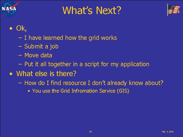 What's Next? • Ok, – – I have learned how the grid works Submit