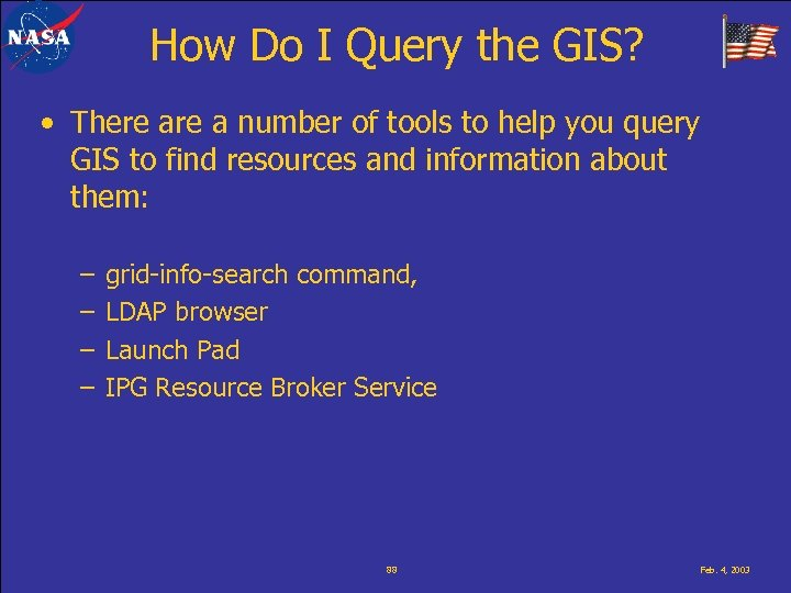 How Do I Query the GIS? • There a number of tools to help