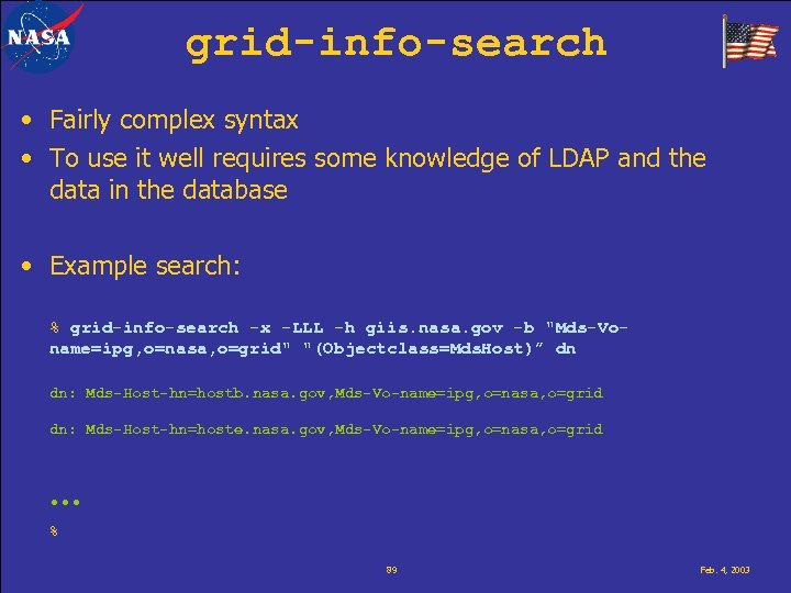 grid-info-search • Fairly complex syntax • To use it well requires some knowledge of