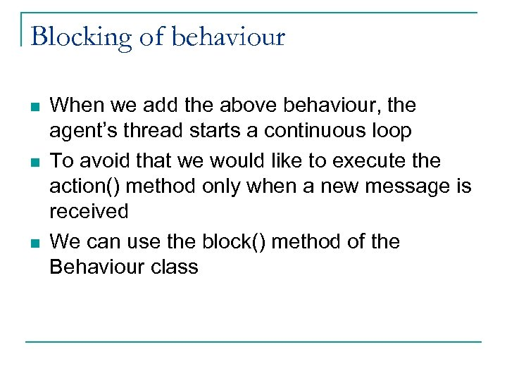 Blocking of behaviour n n n When we add the above behaviour, the agent's