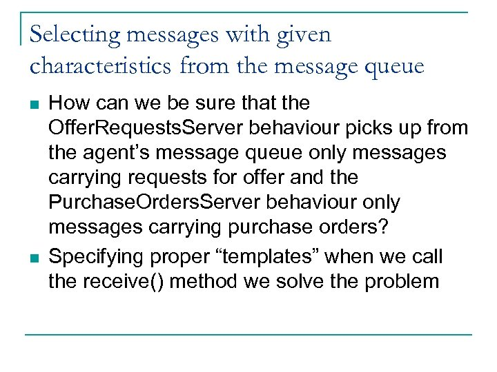 Selecting messages with given characteristics from the message queue n n How can we