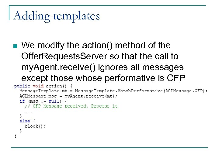 Adding templates n We modify the action() method of the Offer. Requests. Server so