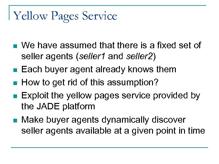 Yellow Pages Service n n n We have assumed that there is a fixed