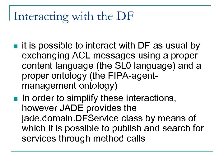 Interacting with the DF n n it is possible to interact with DF as