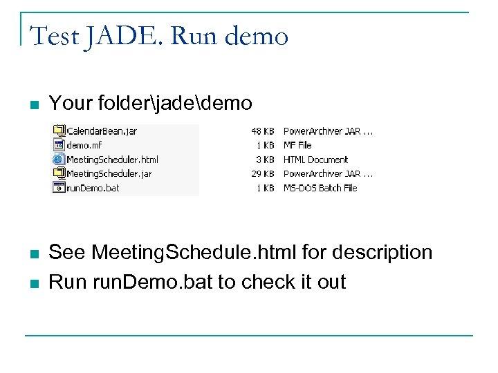Test JADE. Run demo n Your folderjadedemo n See Meeting. Schedule. html for description