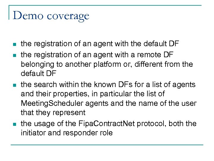 Demo coverage n n the registration of an agent with the default DF the