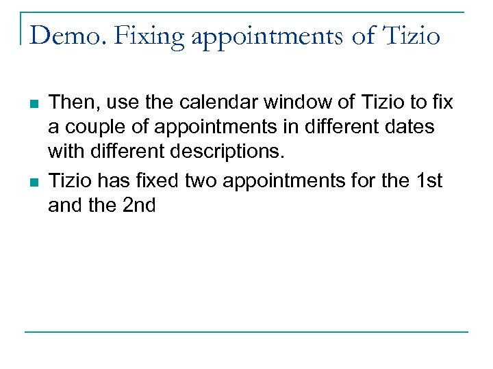 Demo. Fixing appointments of Tizio n n Then, use the calendar window of Tizio