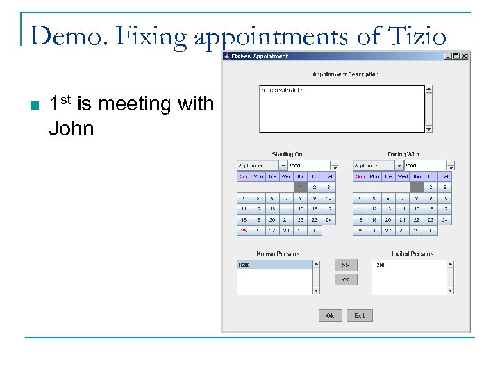 Demo. Fixing appointments of Tizio n 1 st is meeting with John