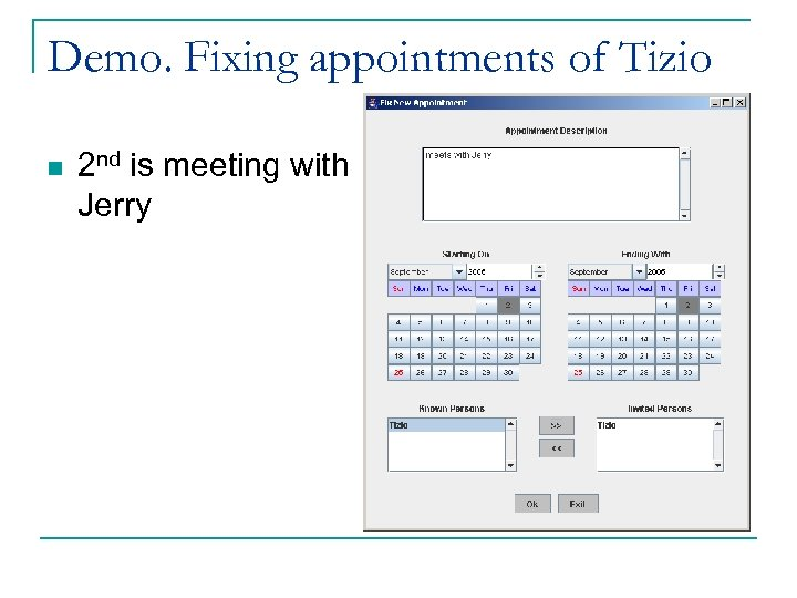 Demo. Fixing appointments of Tizio n 2 nd is meeting with Jerry