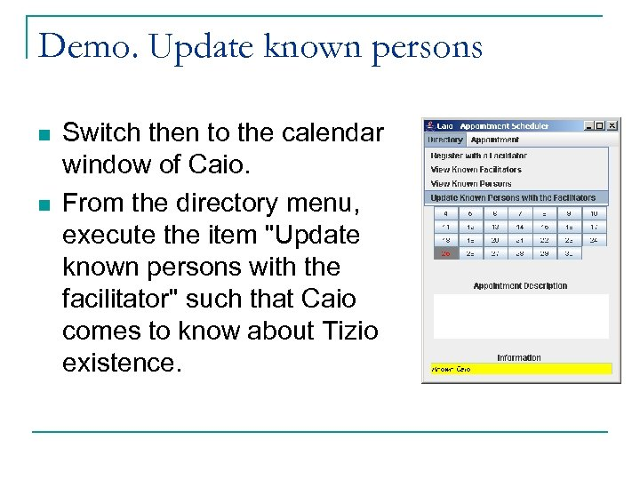 Demo. Update known persons n n Switch then to the calendar window of Caio.
