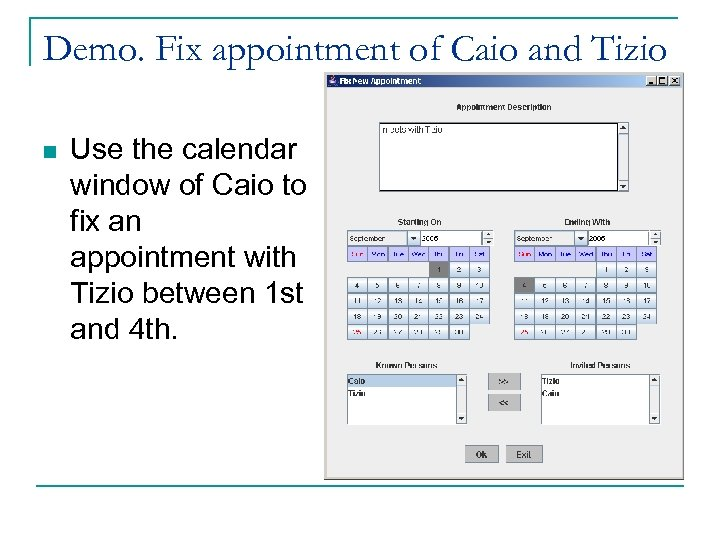 Demo. Fix appointment of Caio and Tizio n Use the calendar window of Caio