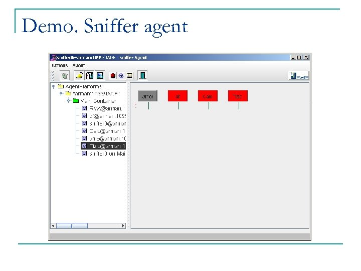 Demo. Sniffer agent
