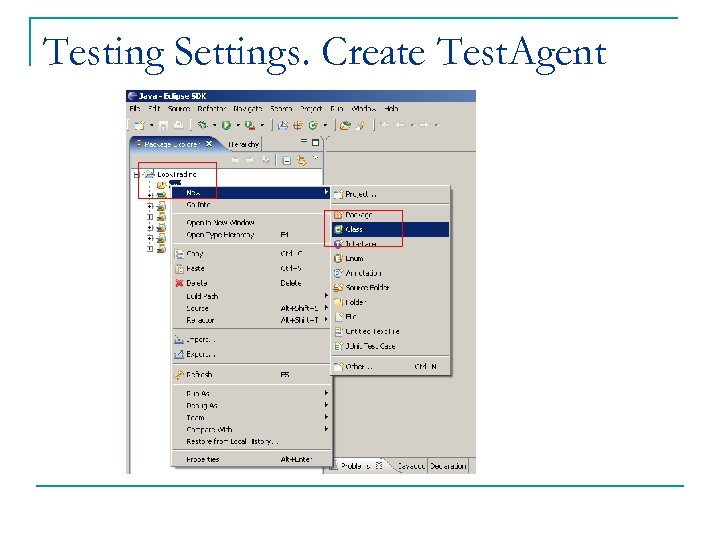 Testing Settings. Create Test. Agent