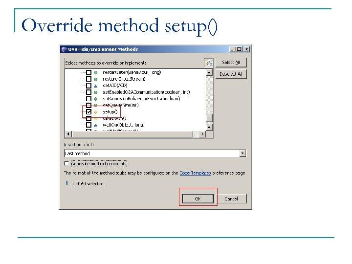 Override method setup()
