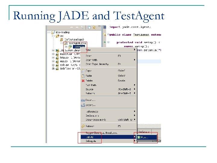 Running JADE and Test. Agent