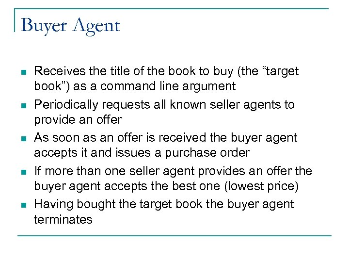 Buyer Agent n n n Receives the title of the book to buy (the
