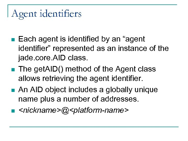 """Agent identifiers n n Each agent is identified by an """"agent identifier"""" represented as"""