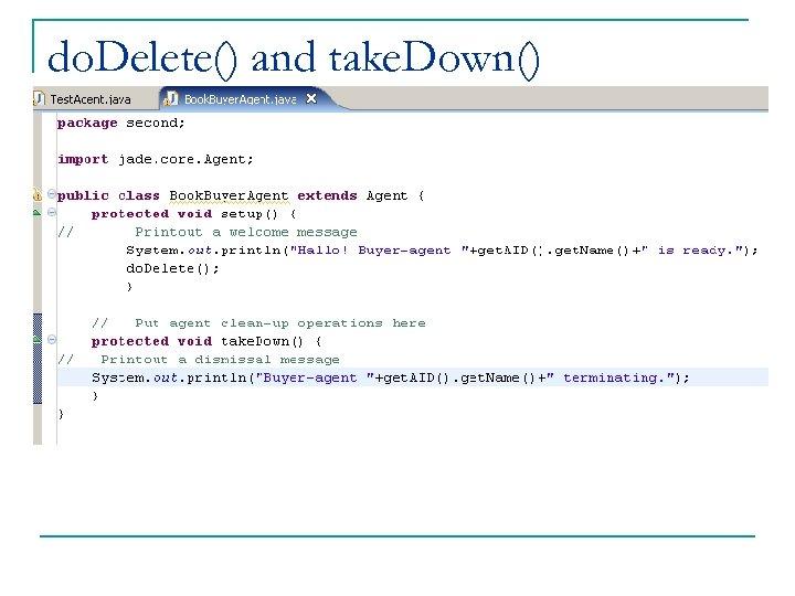do. Delete() and take. Down()
