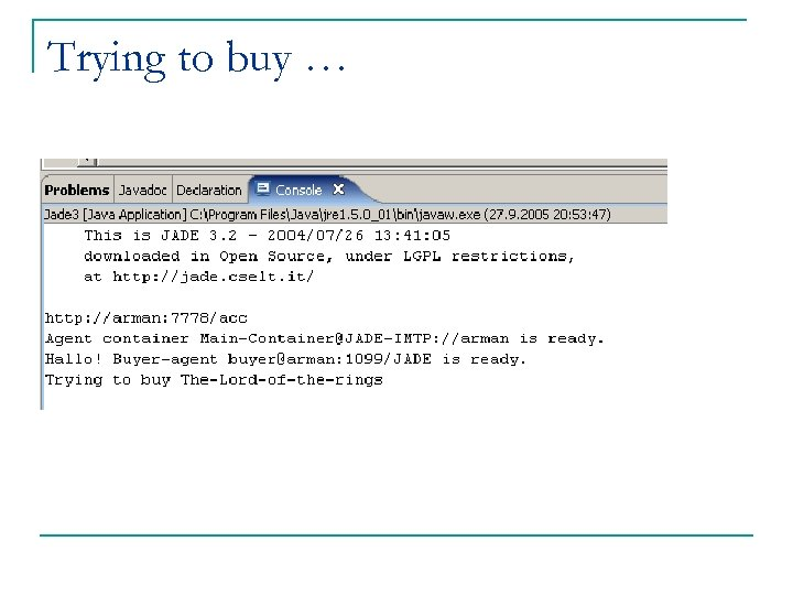 Trying to buy …