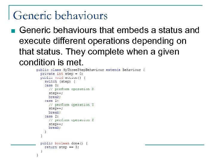 Generic behaviours n Generic behaviours that embeds a status and execute different operations depending