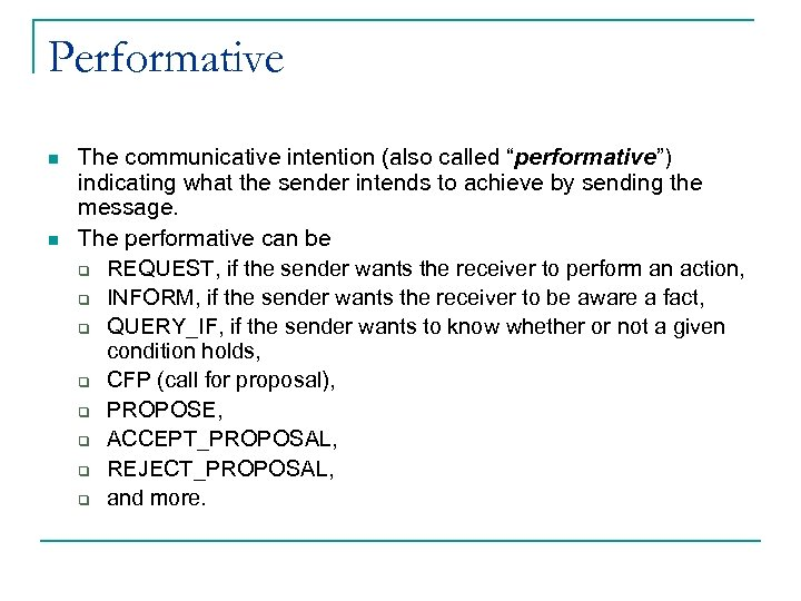 """Performative n n The communicative intention (also called """"performative"""") indicating what the sender intends"""