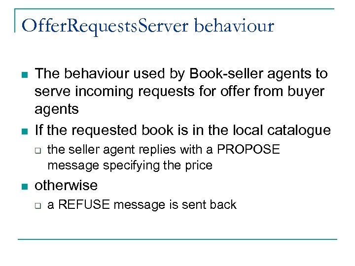 Offer. Requests. Server behaviour n n The behaviour used by Book-seller agents to serve