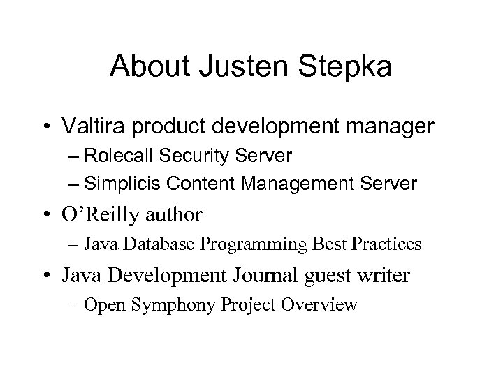 About Justen Stepka • Valtira product development manager – Rolecall Security Server – Simplicis