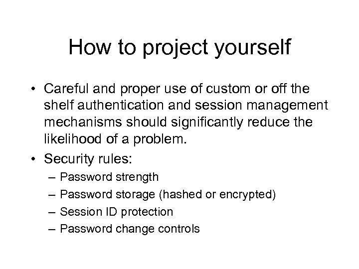 How to project yourself • Careful and proper use of custom or off the