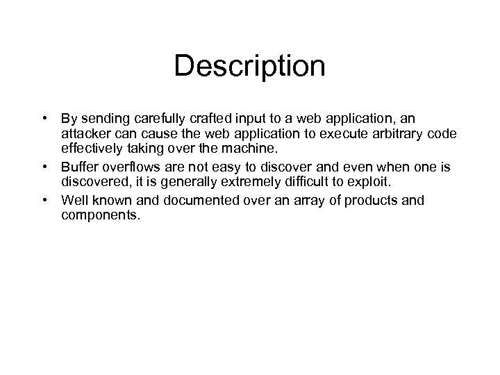 Description • By sending carefully crafted input to a web application, an attacker can