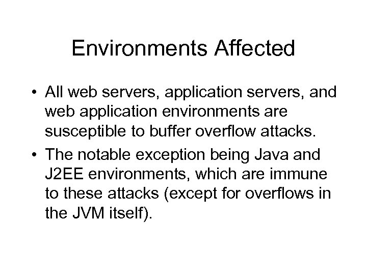 Environments Affected • All web servers, application servers, and web application environments are susceptible
