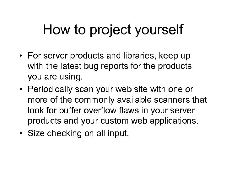 How to project yourself • For server products and libraries, keep up with the